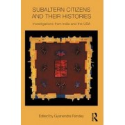Subaltern Citizens and Their Histories by Gyanendra Pandey