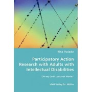 Participatory Action Research with Adults with Intellectual Disabilities by Rita Valade