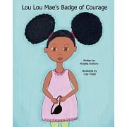 Lou Lou Mae's Badge of Courage