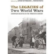 The Legacies of Two World Wars by Lothar Kettenacker