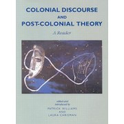 Colonial Discourse/Post-Colonial Theory by Patrick Williams