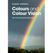 Colours and Colour Vision by Daniel Kernell
