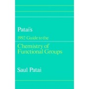 Guide to the Chemistry of Functional Groups 1992 by Saul Patai