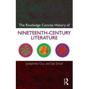 The Routledge Concise History of Nineteenth Century Literature by Josephine Guy