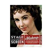Stage & Screen Makeup : A Practical Reference for Actors Models Makeup Artists Photographers Stage Managers & Directors