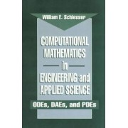 Computational Mathematics in Engineering and Applied Science by W. E. Schiesser