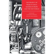 The Project of Prose in Early Modern Europe and the New World by Elizabeth Fowler