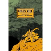 Louis Riel - a Comic-Strip Biography by Chester Brown