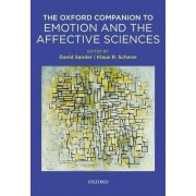 Oxford Companion to Emotion and the Affective Sciences by David Sander