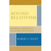 Beyond Relativism by Robert C. Hunt
