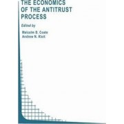 The Economics of the Antitrust Process by Malcolm B. Coate
