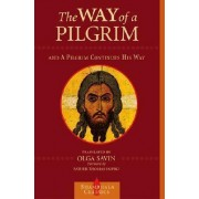 The Way of a Pilgrim and a Pilgrim Continues His Way by Olga Savin