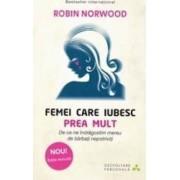 Femei care iubesc prea mult - Robin Norwood