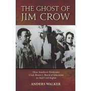 The Ghost of Jim Crow by Anders Walker