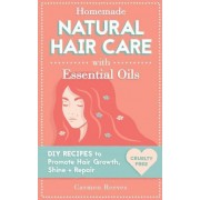 Homemade Natural Hair Care (with Essential Oils) by Carmen Reeves