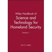 Wiley Handbook of Science and Technology for Homeland Security: v. 1 by John G. Voeller