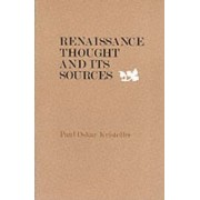 Renaissance Thought and its Sources by Paul Oskar Kristeller