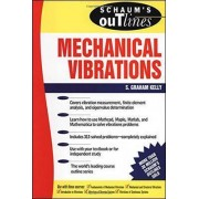 Schaum's Outline of Theory and Problems of Mechanical Vibrations by S. Graham Kelly