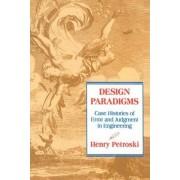 Design Paradigms by Henry Petroski
