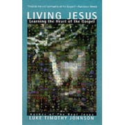 Living Jesus by Luke Timothy Johnson
