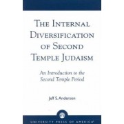 The Internal Diversification of Second Temple Judaism by Jeff S Anderson