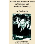 A Freshman Honors Course in Calculus and Analytic Geometry by Emil Artin
