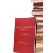 The New Perspective on Paul by Kent L. Yinger