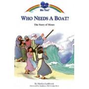 Who Needs a Boat? by Stephanie McFetridge Britt