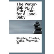 The Water-Babies by Kingsley Charles