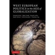 West European Politics in the Age of Globalization by Hanspeter Kriesi
