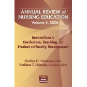 Annual Review of Nursing Education Innovations in Curriculum, Teaching, and Student and Faculty Development by Marylin H. Oermann