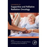 Handbook of Supportive and Palliative Radiation Oncology by Monica S. Krishnan