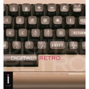 Digital Retro - The Evolution and Design of the Personal Computer by Gordon Laing