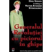 Generalul revolutiei cu piciorul in ghips - dialog cu Victor Atanasie Stanculescu