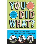 You Did What? by Bill Fawcett