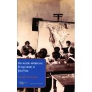 Una maestra republicana. El viejo futuro de Julia Vigre by Sonsoles San Roman