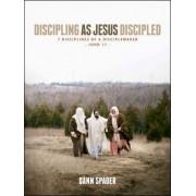 Discipling as Jesus Discipled by Dann Spader