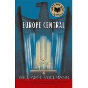 Europe Central by William T Vollmann