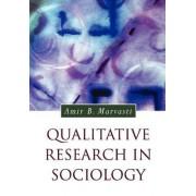 Qualitative Research in Sociology by Amir B. Marvasti