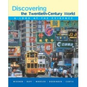 Discovering the Twentieth-Century World by William Bruce Wheeler