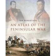 An Atlas of the Peninsular War by Ian Robertson
