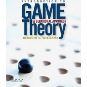 Introduction to Game Theory: A Behavioral Approach by Kenneth S. Williams