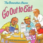 The Berenstain Bears Go Out to Eat by Jan Berenstain