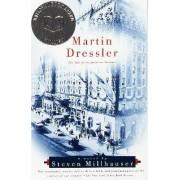 Martin Dressler: the Tale of an American Dreamer by Steven Millhauser