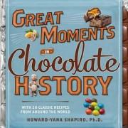 Great Moments in Chocolate History by Howard-Yana Shapiro