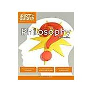 Idiot's Guides: Philosophy Fourth Edition