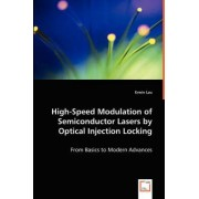 High-Speed Modulation of Semiconductor Lasers by Optical Injection Locking by Erwin Lau