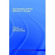 Tax Systems and Tax Reforms in Europe by Luigi Bernardi