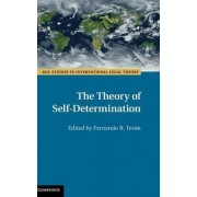 The Theory of Self-Determination by Fernando R. Teson