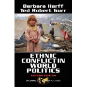 Ethnic Conflict in World Politics by Ted Robert Gurr